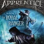 Ranger's Apprentice: The Royal Ranger (Book 12; Last Book) By: John Flanagan