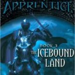Ranger's Apprentice: The Icebound Land (Book 3) by John Flanagan