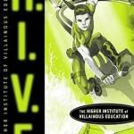 H.I.V.E. Higher Institute of Villainous Education by Mark Walden