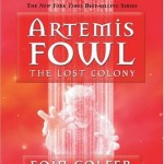 Artemis Fowl #5: The Lost Colony by Eoin Colfer