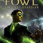 Artemis Fowl #8: The Last Guardian by Eoin Colfer