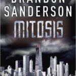 Mitosis (Reckoners 1.5) by Brandon Sanderson