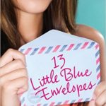 13 Little Blue Envelopes (Little Blue Envelope #1) by Maureen Johnson