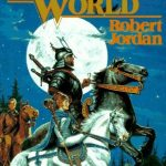The Eye of the World (Wheel of Time #1) by Robert Jordan